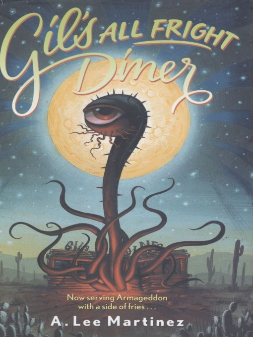 А Мартинес: Gil s All Fright Diner