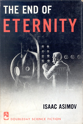 Айзек Азимов: The End of Eternity