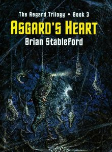 Брайан Стэблфорд: Asgard s Heart