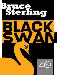 Брюс Стерлинг: Черный лебедь