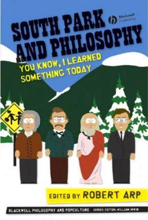 Роберт Арп: Философия Южного Парка: вы знаете, я сегодня кое-что понял