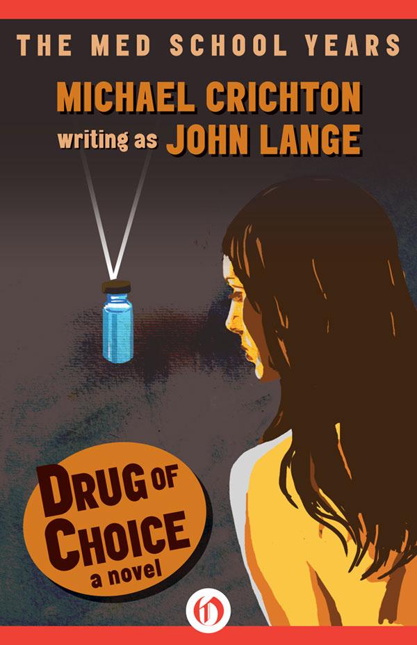 Майкл Крайтон: Drug of Choice