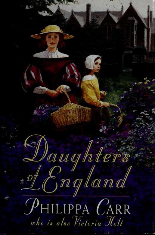 Филиппа Карр: Daughters of England