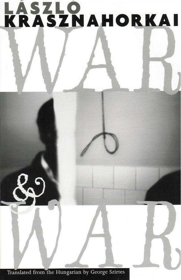 Ласло Краснахоркаи: War & War