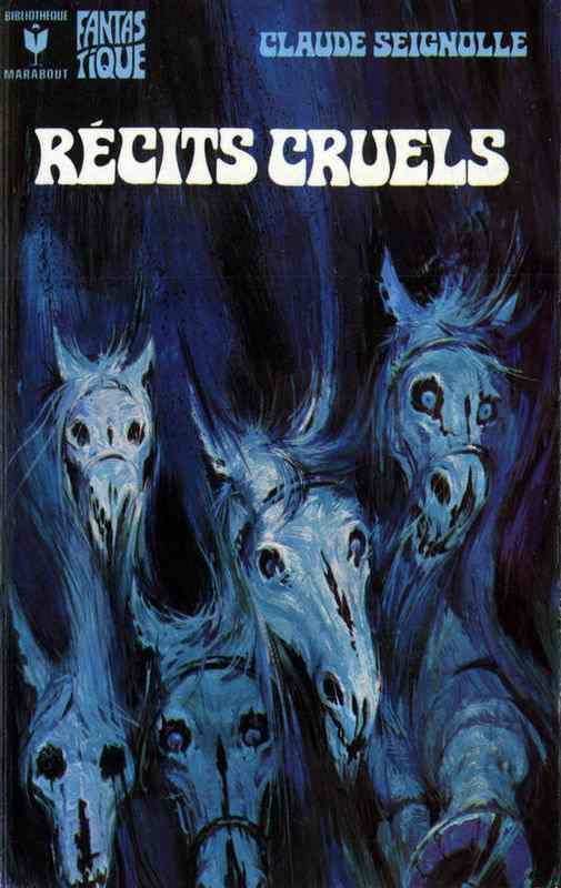 Клод Сеньоль: Les Chevaux de la nuit et autres recits cruels