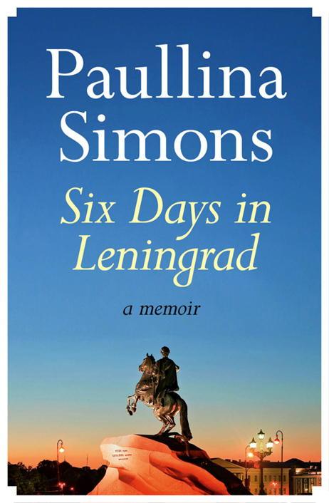 Паулина Симонс: Six Days in Leningrad