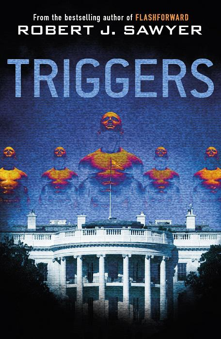 Роберт Сойер: Triggers