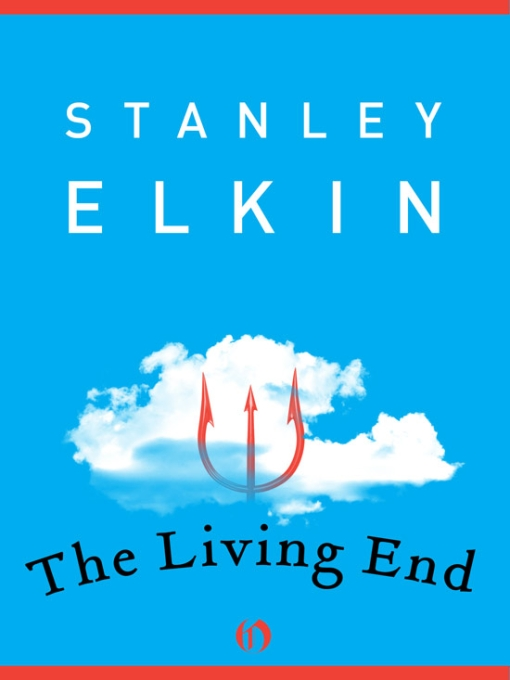 Стэнли Элкин: The Living End