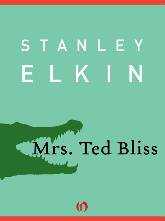 Стэнли Элкин: Mrs. Ted Bliss