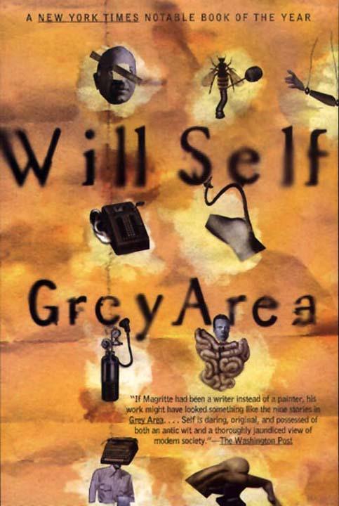 Уилл Селф: Grey Area