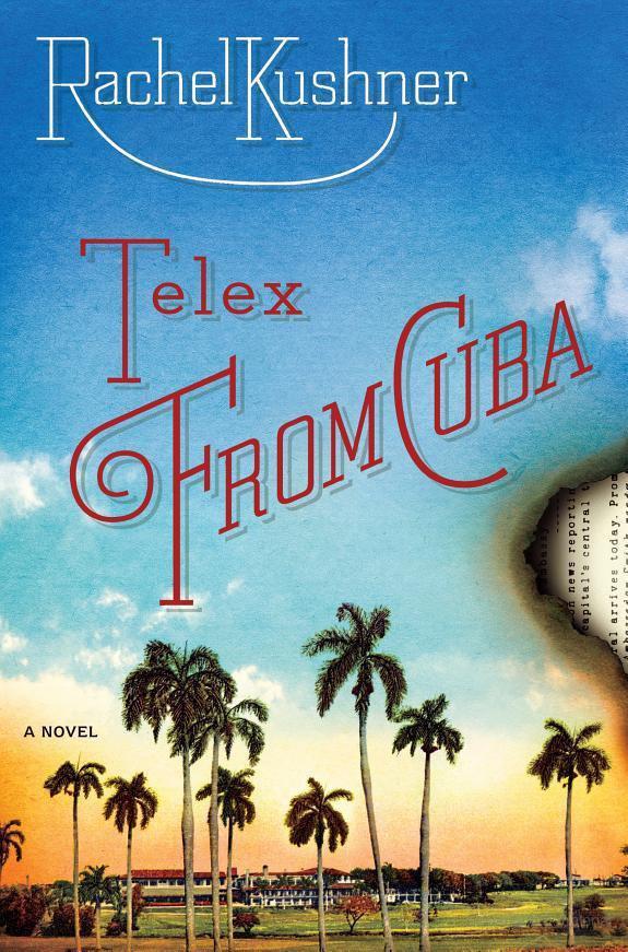 Рейчел Кушнер: Telex From Cuba