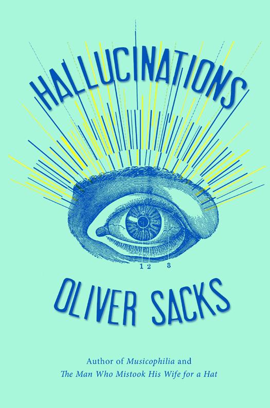 Оливер Сакс: Hallucinations