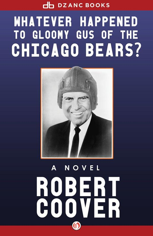 Роберт Кувер: Whatever Happened to Gloomy Gus of the Chicago Bears?