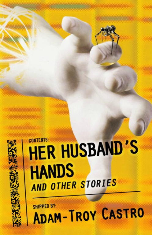 Адам-Трой Кастро: Her Husband s Hands and Other Stories