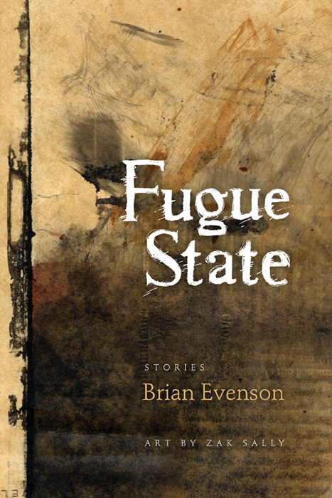 Брайан Эвенсон: Fugue State: stories