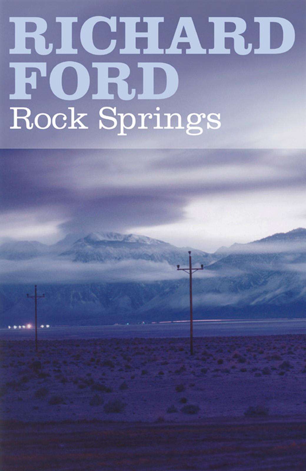 Ричард Форд: Rock Springs